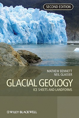 Glacial Geology By Bennett, Matthew R. (EDT)/ Glasser, Neil F. (EDT)
