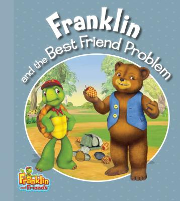 Franklin and the Best Friend Problem By Endrulat, Harry (ADP)