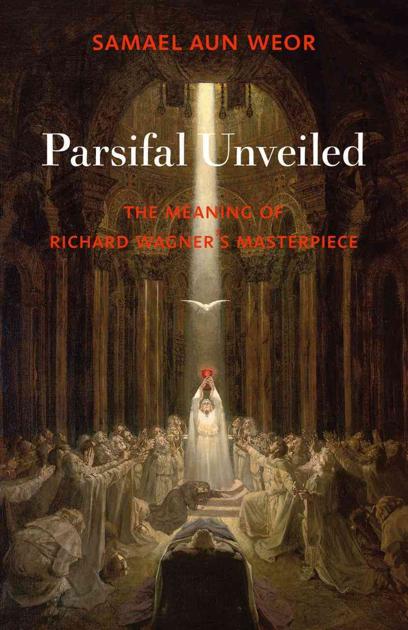 Parsifal Unveiled By Aun Weor, Samael